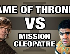 What's the mashup - Game of Thrones VS Mission Cléopatre